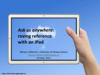 Ask  us  anywhere :  roving reference with  an  iPad