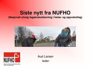 Siste nytt fra NUFHO (Nasjonalt utvalg fagskoleutdanning i helse- og oppvekstfag)