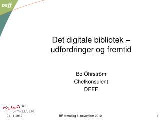 Det digitale bibliotek � udfordringer og fremtid