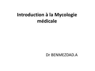 Introduction à la Mycologie médicale