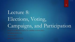 Lecture  8: Elections, Voting, Campaigns, and Participation