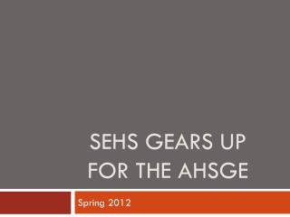 SEHS Gears Up  for the AHSGE