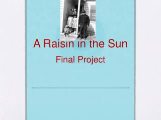 A Raisin in the Sun Final Project