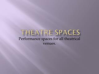 Theatre Spaces