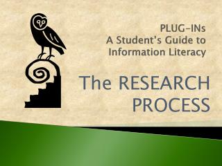 PLUG-INs  A Student's Guide to  Information Literacy