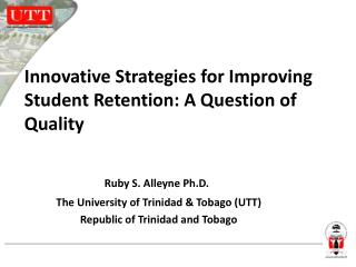 Innovative Strategies for Improving Student Retention: A Question of Quality