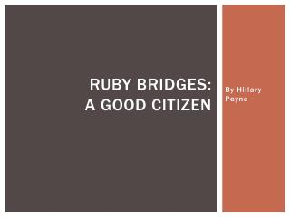 Ruby Bridges: a good citizen