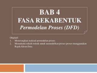 BAB 4 FASA REKABENTUK Permodelan Proses (DFD)