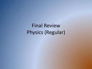 Final Review  Physics (Regular)