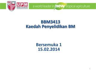 BBM3413  Kaedah Penyelidikan BM