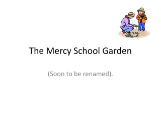 The Mercy School Garden