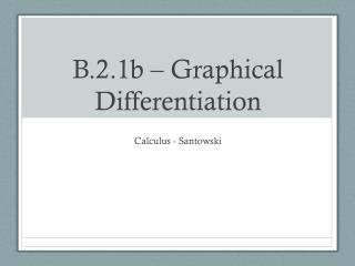 B.2.1b   Graphical Differentiation