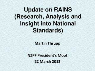 Update on RAINS  (Research, Analysis and Insight into National Standards)