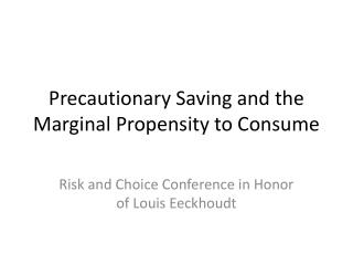 Precautionary Saving and the Marginal Propensity to Consume