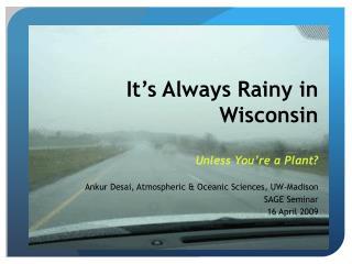 It's Always Rainy in Wisconsin