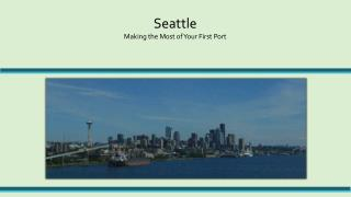 Seattle Making the Most of Your First Port