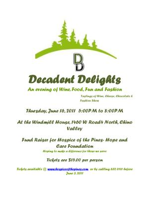 Decadent Delights An evening of Wine, Food, Fun and Fashion Tastings of Wine, Cheese, Chocolate  &