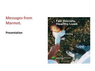 Messages from Marmot. Presentation