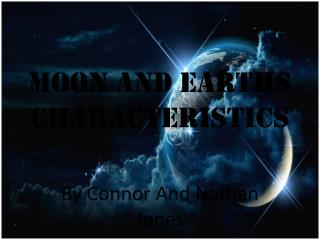 Moon and Earths  characteristics