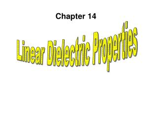 Linear Dielectric Properties