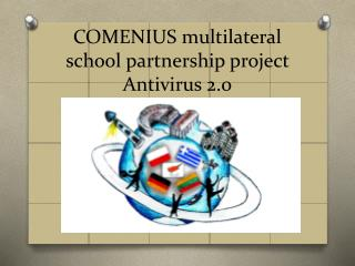 COMENIUS multilateral school partnership  project Antivirus 2.0