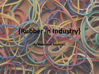 {Rubber in Industry}
