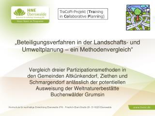 """""""Beteiligungsverfahren in der Landschafts- und Umweltplanung – ein Methodenvergleich"""""""