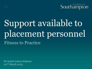 Support available to placement personnel