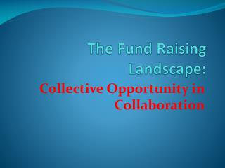 The Fund Raising Landscape: