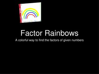 Factor Rainbows