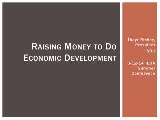 Raising Money to Do  Economic  Development