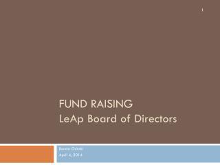 FUND RAISING  LeAp Board of Directors