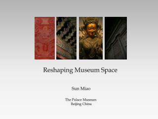 Reshaping Museum Space
