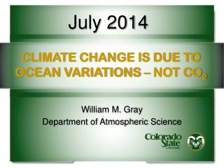 CLIMATE CHANGE IS DUE TO OCEAN VARIATIONS – NOT CO 2