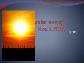 solar energy    Nov.3,2010