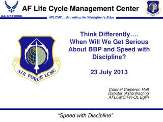 Think Differently�. When Will We Get Serious About BBP and Speed with Discipline? 23 July 2013