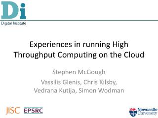 Experiences in running High Throughput Computing on the Cloud