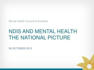 NDIS and mental health the national picture 28 October  2013