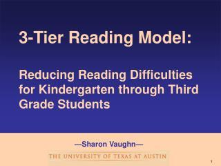 3-Tier Reading Model:  Reducing Reading Difficulties for Kindergarten through Third Grade Students