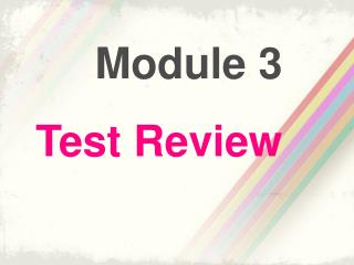 Module 3 Test Review