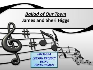 Ballad  of Our Town James  and Sheri  Higgs