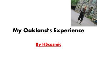 My Oakland's Experience