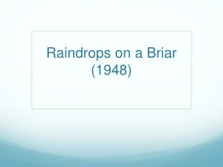 Raindrops on a Briar (1948)