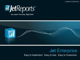 Jet Enterprise Easy to Implement.  Easy to Use.  Easy to Customize.