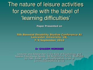 The nature of leisure activities for people with the label of  learning difficulties