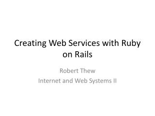 Creating Web Services with Ruby on Rails