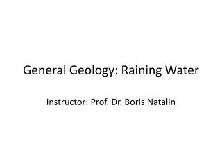 General Geology: Raining Water