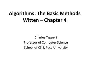 Algorithms: The Basic Methods Witten – Chapter 4