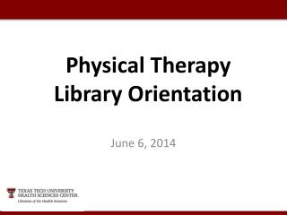 Physical Therapy Library Orientation