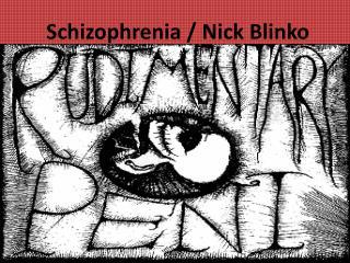 Schizophrenia / Nick  Blinko